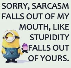 Minion Style: Good Comebacks And Insults Funny Minion Insult Saying And Quotes, Minions Funny Insult Funny Minion Love Saying And Quotes, Minions In Love LOL. Minion Humour, Funny Minion Memes, Minions Quotes, Despicable Me Quotes, Minion Sayings, Really Funny Memes, Haha Funny, Stupid Funny Memes, Hilarious Jokes