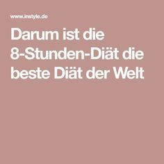 Darum ist die 8-Stunden-Diät die beste Diät der Welt Whats Wrong With Me, Health Care, Healthy Living, Fitness Motivation, Food And Drink, Health Fitness, Album, Writing, Beauty