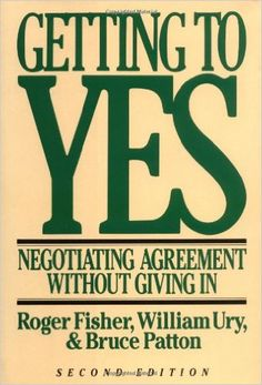 Getting to Yes: Negotiating Agreement Without Giving In: William L. Ury, Roger Fisher, Bruce M. Patton: 0046442631242: Amazon.com: Books