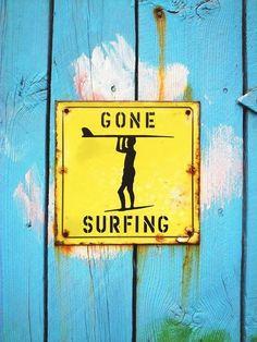 Gone surfing.