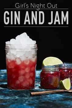 Gin and Jam 1 oz gin  1 oz jam (any jam will do!)  1 tablespoon of freshly squeezed lime juice  Crushed ice  Jam or mason jar that still has its lid  Pour gin, jam, and lime juice into the jam jar. Secure the lid on tightly and shake vigorously for ten seconds. Add crushed ice and enjoy!