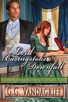 Lord Basingstoke's Downfall (Grenville Chronicles #3) by G.G. Vandagriff. Regency Novella. New LDS Fiction