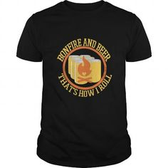 Awesome Tee Bonfire and Beer Thats How I Roll Funny TShirt Shirts & Tees
