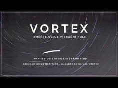 VORTEX - změňte svoje vibrace| Abraham Hicks meditace | velmi účinná - YouTube Abraham Hicks, Youtube, Youtubers, Youtube Movies