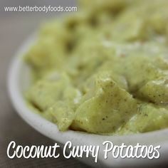 Coconut Curry Potatoes #BBFCoconutOil #BetterBodyFoods