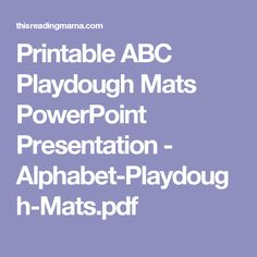 Printable ABC Playdough Mats PowerPoint Presentation - Alphabet-Playdough-Mats.pdf