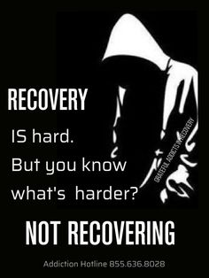 Recovery is hard. But you know what's harder? Not recovering.