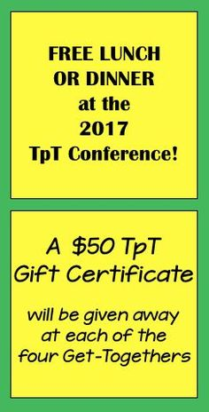 Join us for lunch or dinner at the 2017 TpT Conference and you may win a $50 TpT Gift Certificate!  Go to http://www.thebestofteacherentrepreneursmarketingcooperative.com/2017/07/the-best-of-teacher-entrepreneurs.html to find out how you may receive a free lunch or dinner at the Hilton Anaheim's Mix Restaurant during the 2017 TpT Conference.