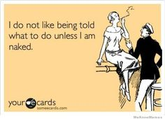 i-dont-like-being-told-what-to-do.jpg (508×366)