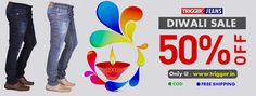Branded trigger jeans present diwali special  Upto 50 % Off Only on : www.trigger.in