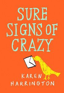 Children's Book Committee February 2014 Pick: SURE SIGNS OF CRAZY by Karen Harrington (Little, Brown Books for Young Readers, 2013)