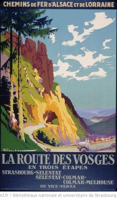 La Route Des Vosges by Lacaze 1921 France - Vintage Poster Reproductions. This vertical French travel poster features a tree lined mountain road with an open air bus driving towards a tunnel through the rock. Old Posters, Retro Poster, Vintage Travel Posters, Illustrations And Posters, Vintage Postcards, Travel Ads, Travel Images, Travel Photos, Vintage Advertisements