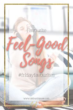 Friday Favourites | Feel-Good Songs | Music | Chronic Illness | Living with Cancer  via @catburchmore