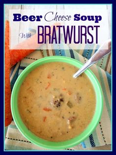 Beer Cheese Soup with Bratwurst - The New Midwestern Table,Beer Cheese Soup with Bratwurst. Beer Bratwurst, Bratwurst Recipes, Beer Brats, Beer Recipes, Great Recipes, Soup Recipes, Cooking Recipes, Sausage Recipes, Favorite Recipes