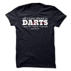 All i care about is Darts - #long sleeve t shirts #funny t shirt. BUY NOW => https://www.sunfrog.com/Sports/All-i-care-about-is-Darts.html?60505