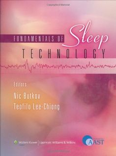 Fundamentals of Sleep Technology: Endorsed by the American Association of Sleep Technologists