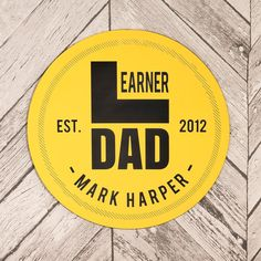 Personalised Yellow Plaque - Learner Dad   GettingPersonal.co.uk