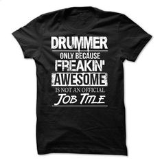 [Tshirt, Hoodie] Awesome tee for Drummer! - #gift. ORDER NOW => https://www.sunfrog.com/LifeStyle/Awesome-tee-for-Drummer.html?id=68278
