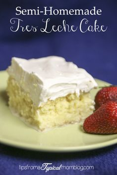 Semi-Homemade Tres Leche Cake recipe made from a modified cake mix. From Tips From a Typical Mom.