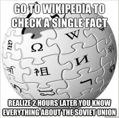 Then, two weeks later, discover that everything you read was a lie - curse you, accuracy of Wikipedia!