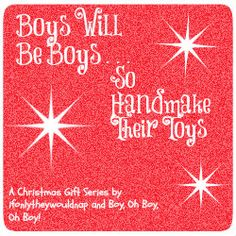 Boys Will be Boys: The End. Handmade gifts for the boy/man in your life