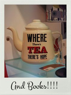 Where there's Tea & books there's hope!!!