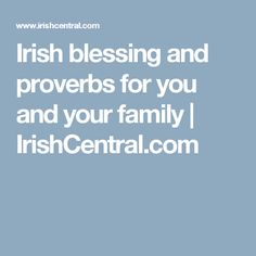 Irish blessing and proverbs for you and your family  | IrishCentral.com