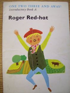 So much nostalgia for these, wish I could read them again. Forget Chip, Biff & Kipper, it's all about Roger Red-hat! (Introductory Book A, One Two Three And Away) 1980s Childhood, My Childhood Memories, Baby Memories, Fraggle Rock, Ladybird Books, 80s Kids, Old Tv, Red Hats, My Children