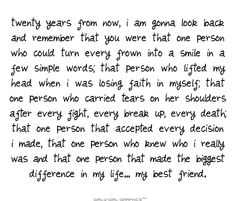 That quote describes my whole experience with my best friend. I just lost a best friend, but I'm thankful to have another one that will be my BFF forever. Good Quotes, Cute Quotes, Quotes To Live By, Inspirational Quotes, Funny Quotes, Smile Quotes, The Words, Bestfriend Quotes For Girls, Birthday Quotes For Best Friend