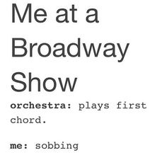 True story actually, during the Monkey noises at wicked i started getting teary eyed.