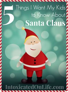 5 Things This Christian Dad Wants his Kids to Know About Santa Claus. Repinned by SOS Inc. Resources pinterest.com/sostherapy/.