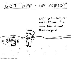 Comic by Toothpaste For Dinner: get off the grid
