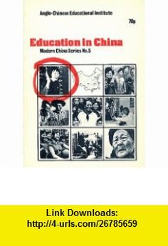 Education in China (Modern China series) (9780903193047) Peter Mauger, etc., Joan Robinson , ISBN-10: 0903193043  , ISBN-13: 978-0903193047 ,  , tutorials , pdf , ebook , torrent , downloads , rapidshare , filesonic , hotfile , megaupload , fileserve