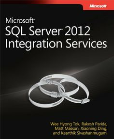 Microsoft® SQL Server® 2012 Integration Services by Wee-Hyong Tok. $35.55. Author: Wee-Hyong Tok. 668 pages. Publisher: Microsoft Press; 1 edition (August 29, 2012)