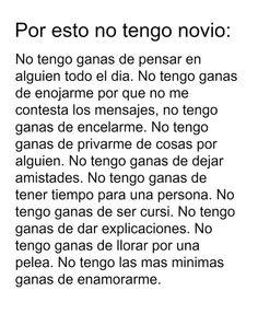 Razones por la cual no tengo novio... #frase #espanol
