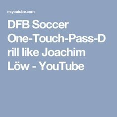 DFB Soccer One-Touch-Pass-Drill like Joachim Löw - YouTube
