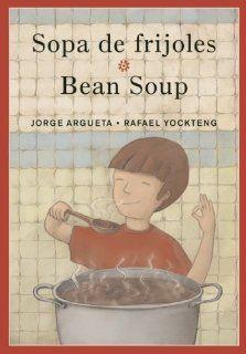 Sopa de frijoles/Bean Soup (Bilingual Cooking Poems) (English and Spanish Edition): Jorge Argueta, Rafael Yockteng: 9780888998811:  Disponible en su biblioteca [Dec 2013]