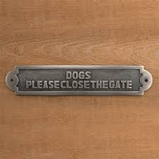 please keep gate closed dog sign - Google Search