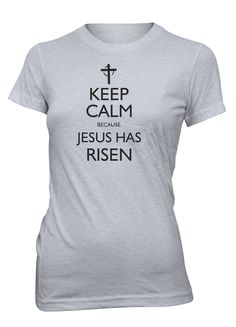 Keep Calm Jesus Has Risen Easter Christian T-shirt for Juniors