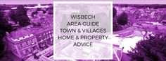 Life in the Wisbech area & property advice from Alex @ Aboda Homes…