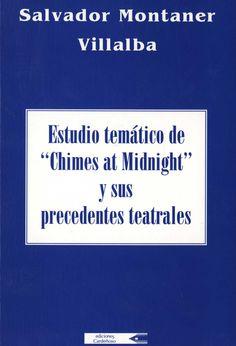 """Estudio temático de """"Chimes at Midnight"""" y sus precedentes teatrales / Salvador Montaner Villalba"""