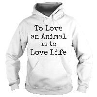 To Love an Animal is to Love Life