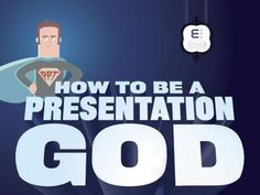 How to Be a Presentation God by Ethos3, via Slideshare
