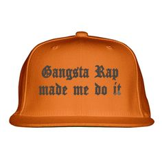 Gangsta Rap Made Me Do It Embroidered Snapback Hat