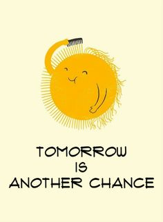 Tomorrow is another chance, cheer up, beautiful! #motivational #quotes