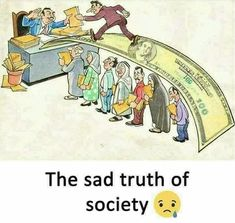 The sad truth of society Pictures With Deep Meaning, Art With Meaning, Corruption Poster, Satirical Illustrations, Meaningful Pictures, Culture Art, Deep Art, Reality Of Life, Social Art