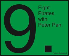 Fight Pirates with Peter Pan.