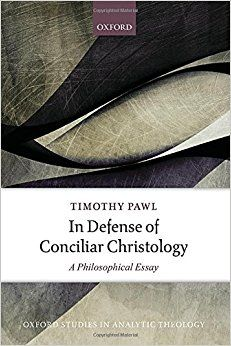 In Defense of Conciliar Christology: A Philosophical Essay (Oxford Studies in Analytic Theology) 1st Edition by Timothy Pawl (Author)