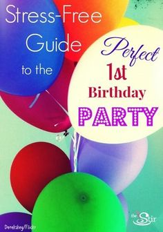 How to throw a baby's first birthday party without all that stress! http://thestir.cafemom.com/baby/106058/how_to_throw_a_stressfree