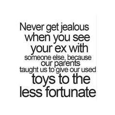 Funny relationship humor quote, gives to the less fortunate